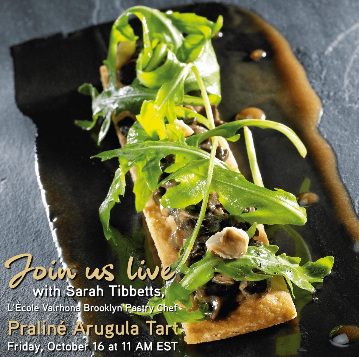 Announcing IG Live: Praliné Arugula Tart