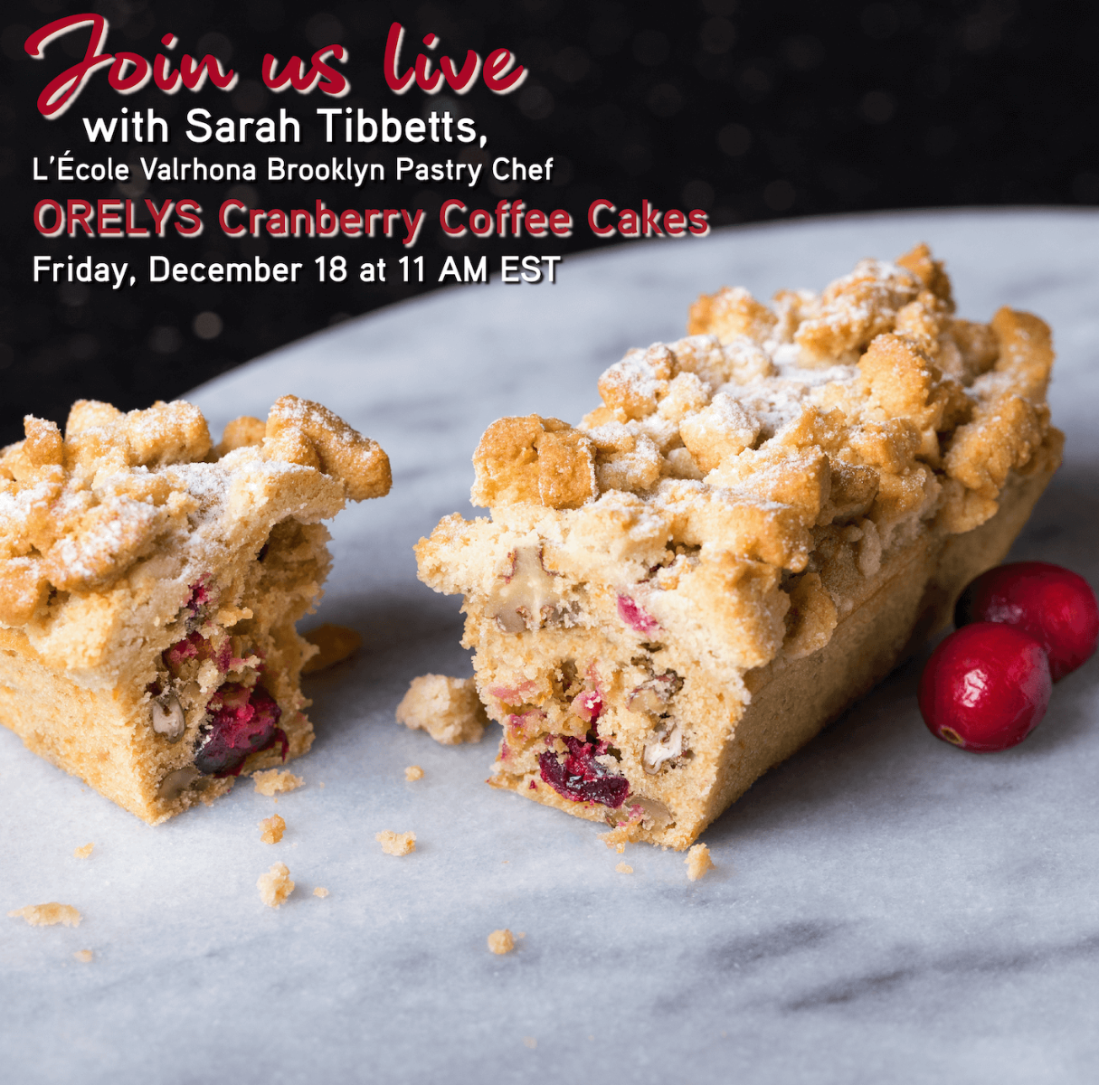 Announcing IG Live with Sarah: ORELYS Cranberry Coffee Cakes